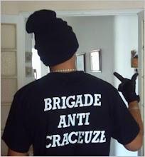 brigade anti craceuze !!
