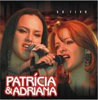 Patricia e Adriana – Ao vivo em Campo Grande – 2007
