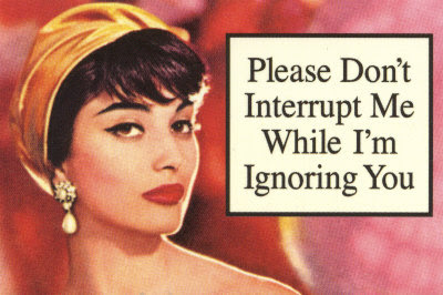 7724~Please-Don-t-Interrupt-Me-While-I-m-Ignoring-You-Posters.jpg