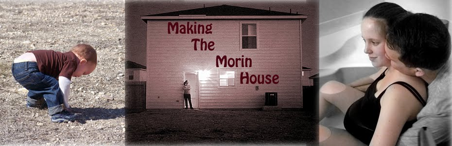 Making The Morin House