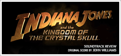 Indiana Jones and the Kingdom of the Crystal Skull (Soundtrack) by John Williams - Review