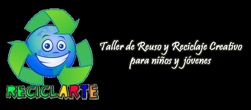 Proyecto Reciclarte - Taller de Reuso creativo