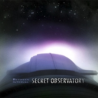 Between Interval - Secret Osbervatory