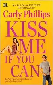 Review: Kiss Me If You Can by Carly Phillips.