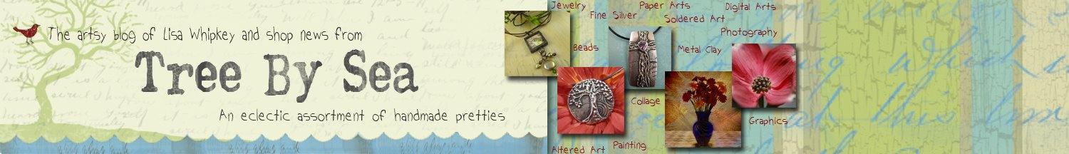 The artsy blog of Lisa Whipkey and shop news from Tree By Sea Jewelry and Art