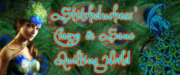 Stitchduchess Crazy &amp; Sane Quilting World