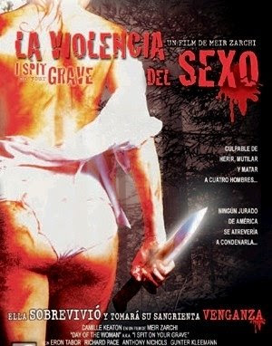 La Violencia Del Sexo (I Spit on Your Grave) (1978)