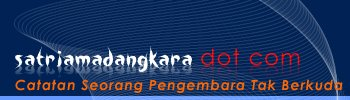 [www.satriamadangkara.com] Blog Space Sharing Knowledge and  Information