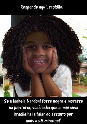 Imprensa Brasileira Contra A Isabela Nardoni Negra