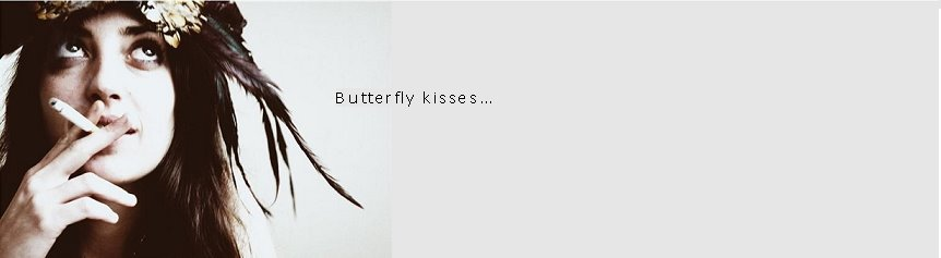 Butterflykisses...