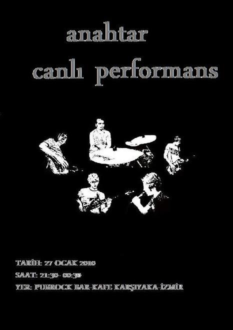 Anahtar Canlı Performans 27 Ocak 2010 21:30-00:30 Pubrock Bar Karşıyaka-İzmir