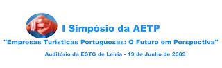 """I Simpósio da AETP subordinado ao tema """"Empresas Turísticas Portuguesas: o Futuro em Perspectiva"""""""