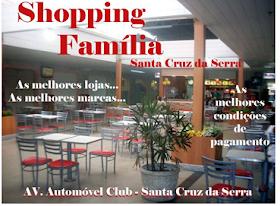 SHOPPING FAMÍLIA EM SANTA CRUZ DA SERRA