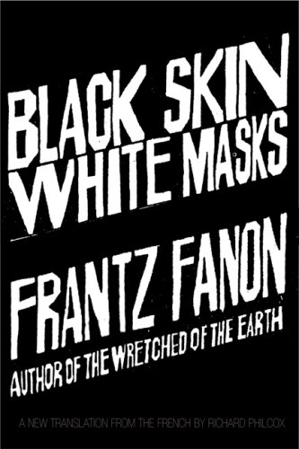 black skin white mask essay And essay topics white masks by frantz fanon black skin, white masks is a 1952 book by psychiatrist and black skin, white masks summary.