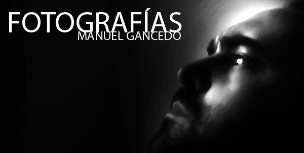 FOTOGRAFÍAS DE MANUEL GANCEDO