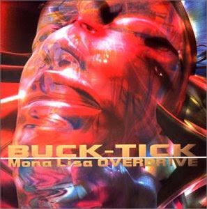 Los 3 discos que mas me gustan de BUCK TICK Mona+Lisa+OVERDRIVE