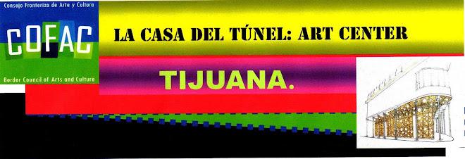 La Casa del Tunel:Art Center Tijuana