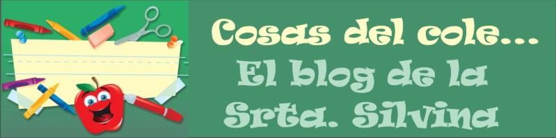 COSAS DEL COLE... EL BLOG DE LA SRTA. SILVINA