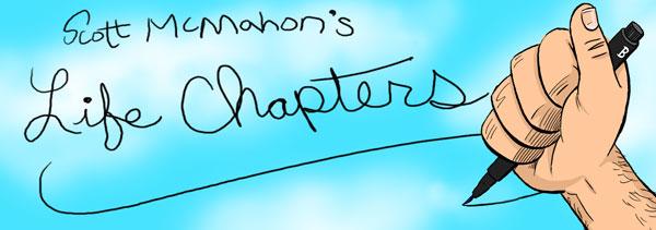 Scott McMahon's Life Chapters