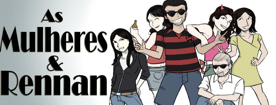 As Mulheres & Rennan - Temporada 01 #  2011