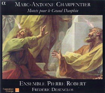 Motetes de Charpentier para el gran Delfín por el Ensemble Pierre Robert de Frédéric Desenclos