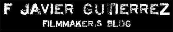 F. Javier Gutierrez / filmmaker's blog