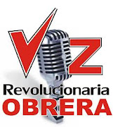 VOZ REVOLUCIONARIA OBRERA