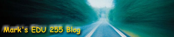 Mark's EDU 255 Blog