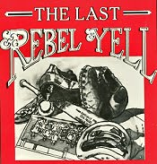 The Last Rebel Yell...a six-part series