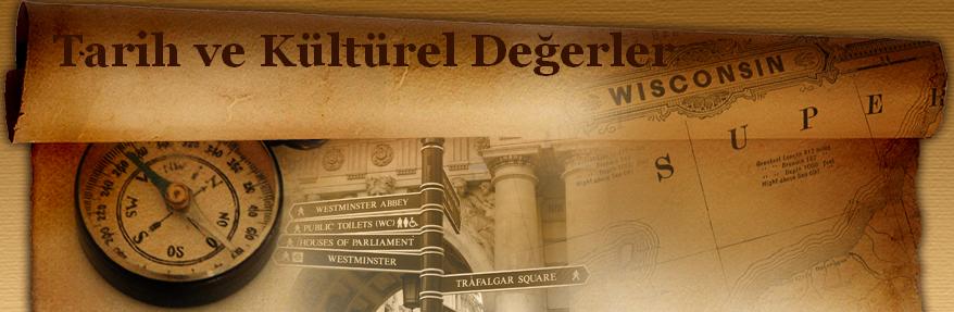 Tarih ve Kültürel Değerler