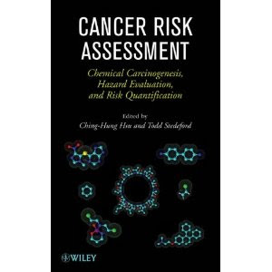 Cancer Risk Assessment: Chemical Carcinogenesis, Hazard Evaluation, and Risk Quantification CANCER