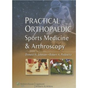 Practical Orthopaedic Sports Medicine and Arthroscopy Orthopedics