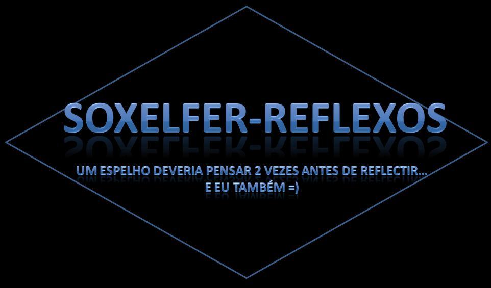 soxelfeR-Reflexos