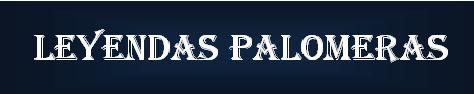 LEYENDAS PALOMERAS