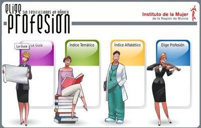 ELIGE UNA PROFESIÓN: Instituto de la Mujer de la Región de Murcia