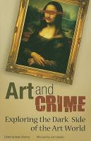 Art & Crime: Exploring the Dark Side of the Art World