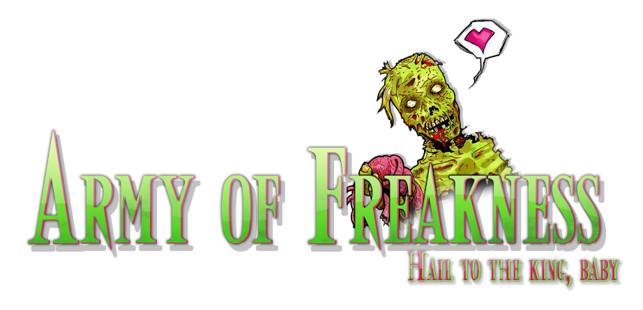 "Army of Freakness - ""Hail To The King, Baby"" :3"