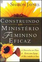 """""""CONSTRUINDO UM MINISTÉRIO FEMININO EFICAZ"""""""