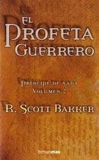 El profeta guerrero - R. Scott Bakker Principe_de_nada_2_el_profeta_guerrero