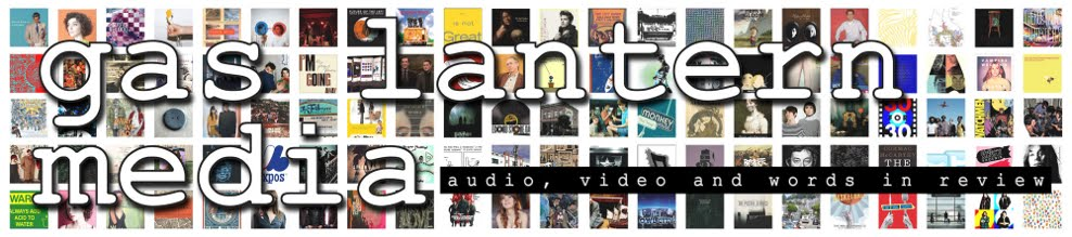 Gas Lantern Media | audio, video and words in review