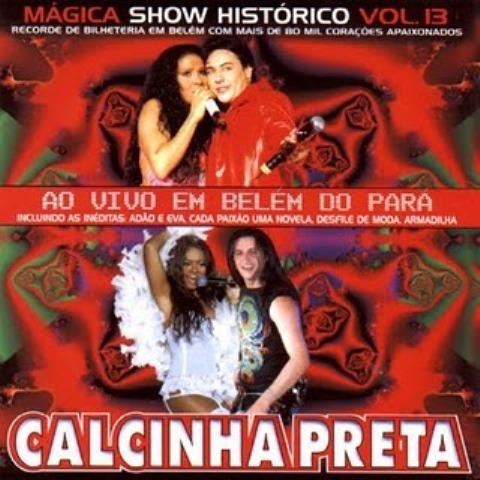 Calcinha Preta - Vol.13 - M�gica Ao Vivo Em Bel�m do Par�