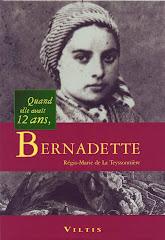 Bernadette, quand elle avait douze ans