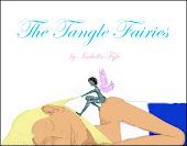 """""""The Tangle Fairies"""""""