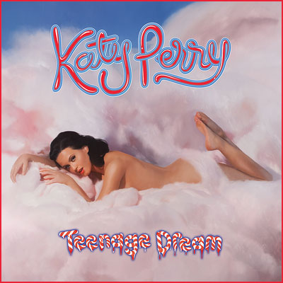 Cover of Katy's album: Teenage Dream.