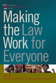 Making the Law Work for Everyone: the Commission on Legal Empowerment of the Poor Report