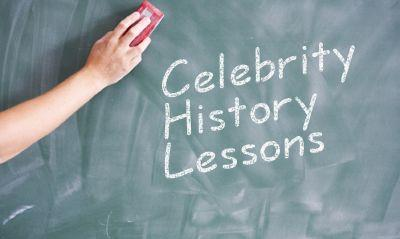 Celebrity History Lessons
