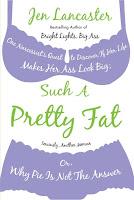 Jen Lancaster's Such a Pretty Fat
