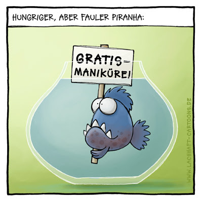 Piranhas Aquarium Maniküre Fressen Hunger Appetit faule Cartoon Cartoons Witze witzig witzige lustige Bildwitze Bilderwitze Comic Zeichnungen lustig Karikatur Karikaturen Illustrationen Michael Mantel lachhaft Spaß Humor