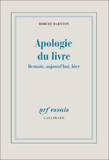 Apologie du livre par Robert Darnton dans Actualité éditoriale, vient de paraître Darnton