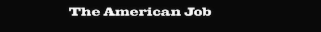 The American Job